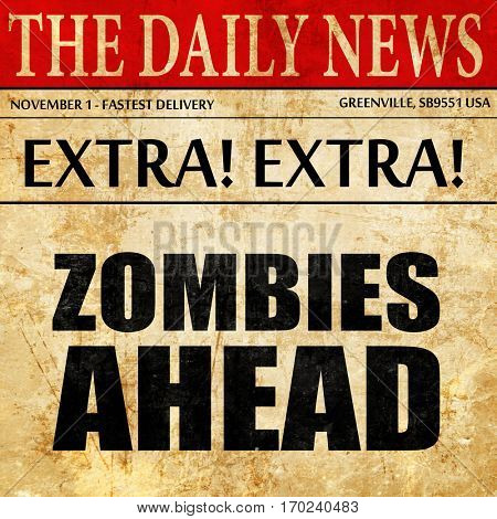 zombies ahead, newspaper article text