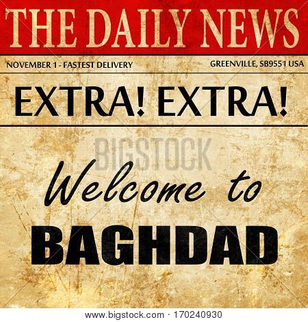 Welcome to baghdad, newspaper article text