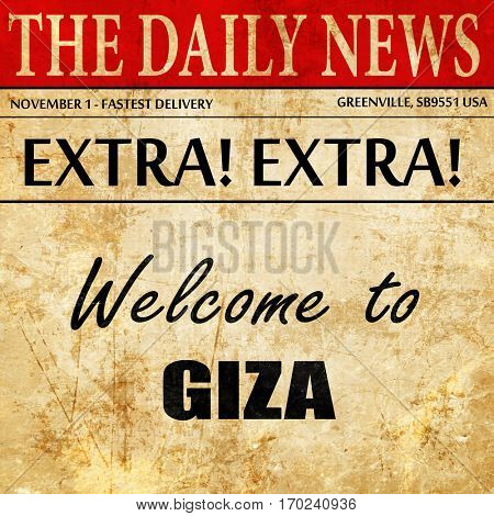 Welcome to giza, newspaper article text