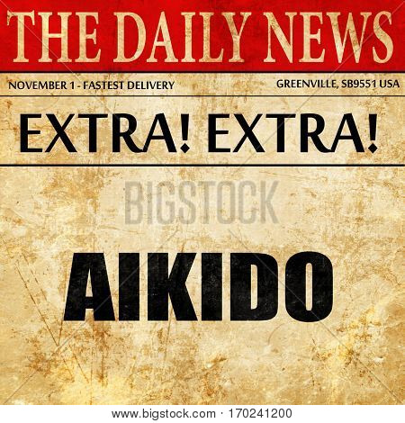 aikido sign background, newspaper article text