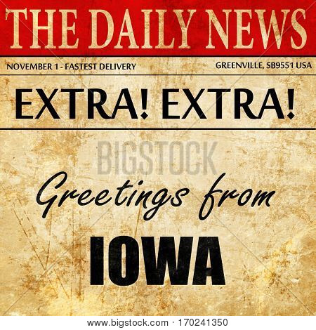Greetings from iowa, newspaper article text