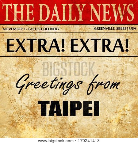 Greetings from taipei, newspaper article text