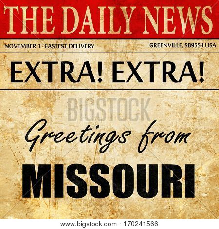 Greetings from missouri, newspaper article text