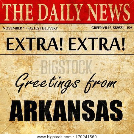 Greetings from arkansas, newspaper article text
