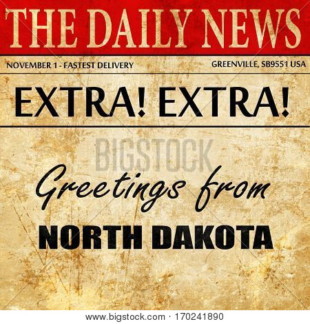 Greetings from north dakota, newspaper article text