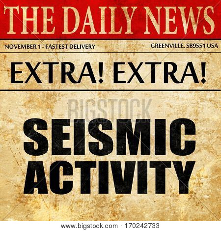 seismic activity, newspaper article text