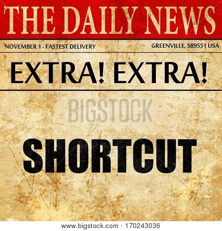 shortcut, newspaper article text