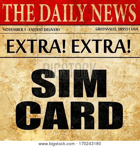 sim card, newspaper article text
