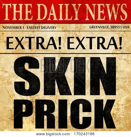 skin prick, newspaper article text