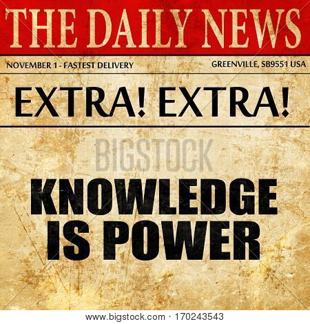 knowledge is power, newspaper article text