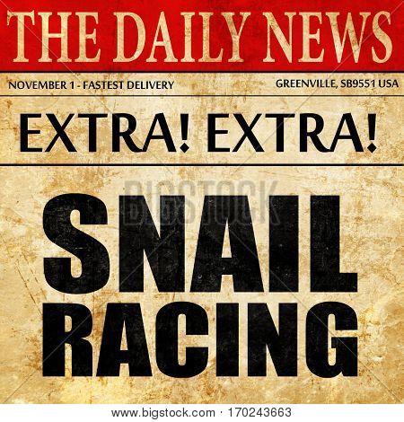 snail racing, newspaper article text