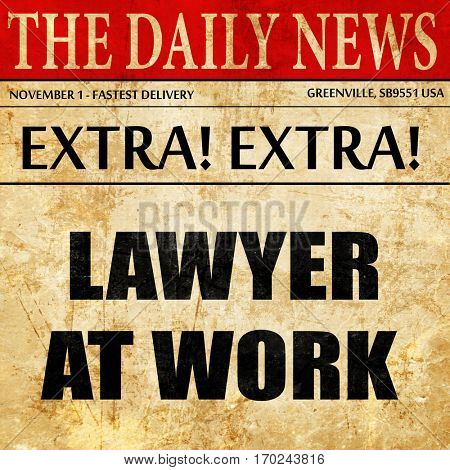 lawyer at work, newspaper article text