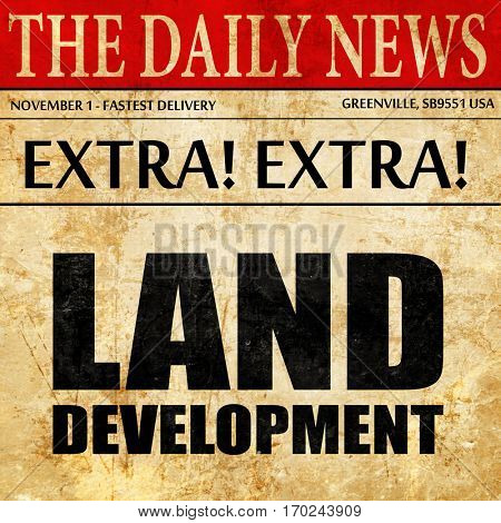 land development, newspaper article text