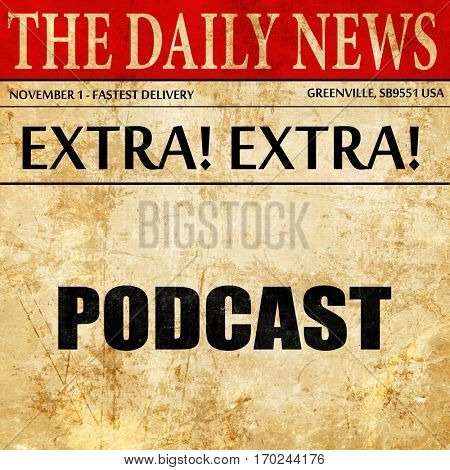 podcast, newspaper article text