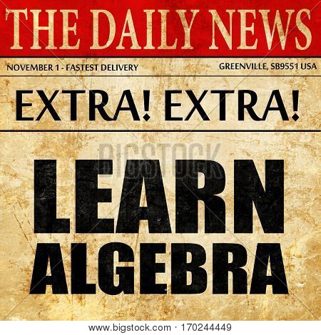 learn algebra, newspaper article text