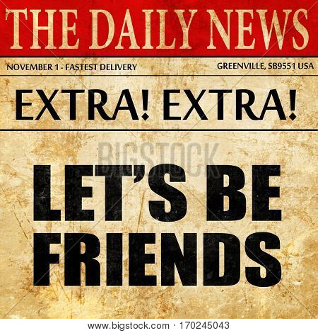 let's be friends, newspaper article text
