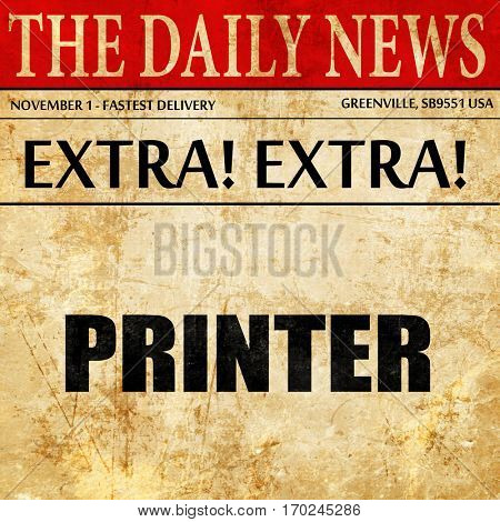 printer, newspaper article text