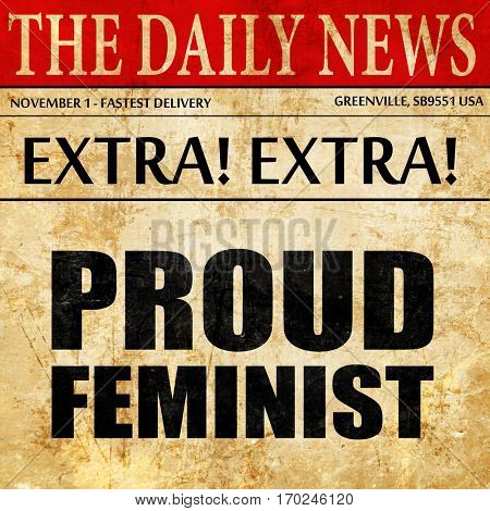 proud feminist, newspaper article text