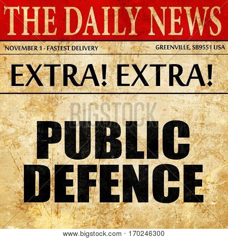 public defence, newspaper article text
