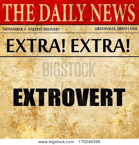 extrovert, newspaper article text