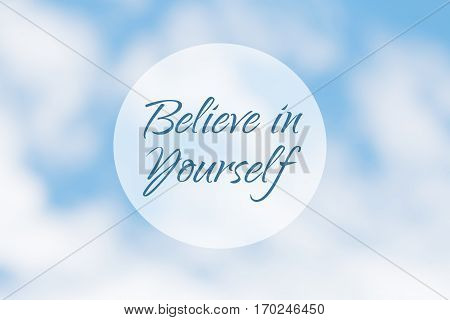 Inspirational motivation quote, believe in yourself, on an abstract sky background