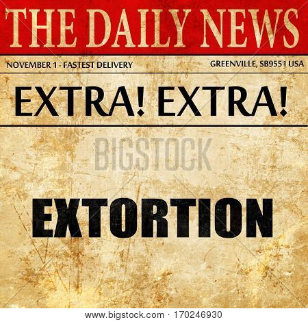 extortion, newspaper article text