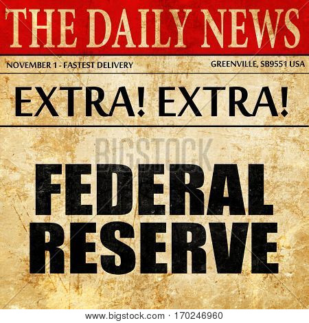 federal reserve, newspaper article text