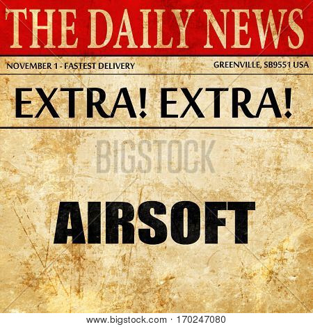 airsoft sign background, newspaper article text