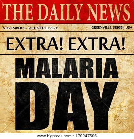 malaria day, newspaper article text