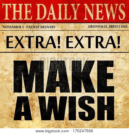 make a wish, newspaper article text