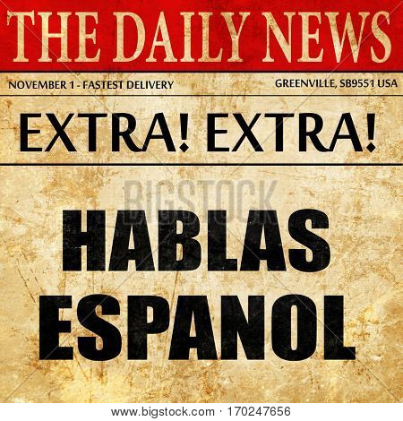 hablas espanol, newspaper article text