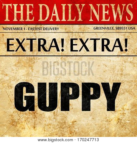 guppy, newspaper article text