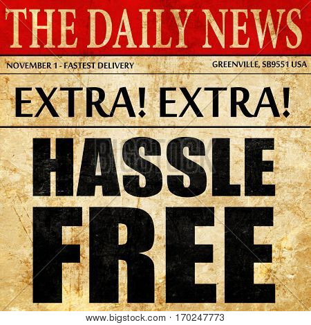 hassle free, newspaper article text