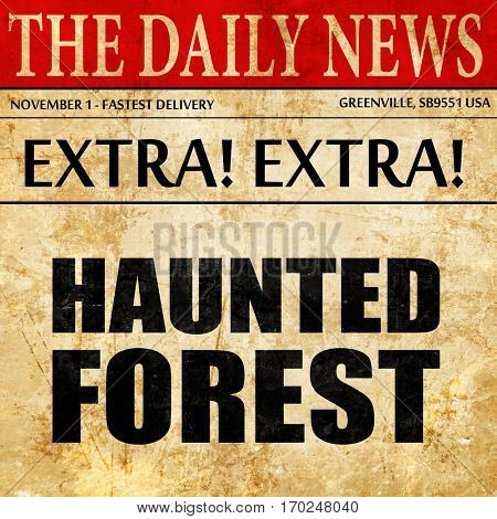 haunted forest, newspaper article text