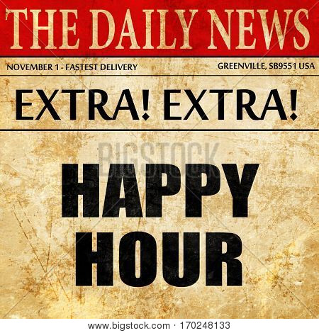 happy hour, newspaper article text
