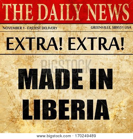 Made in liberia, newspaper article text