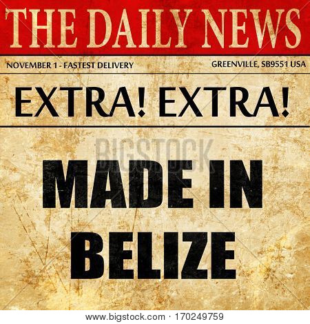 Made in belize, newspaper article text