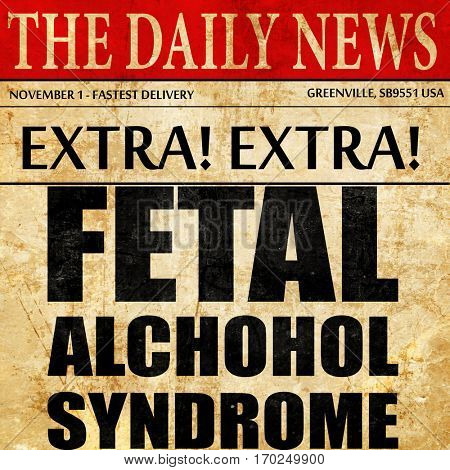 fetal alchohol syndrome, newspaper article text