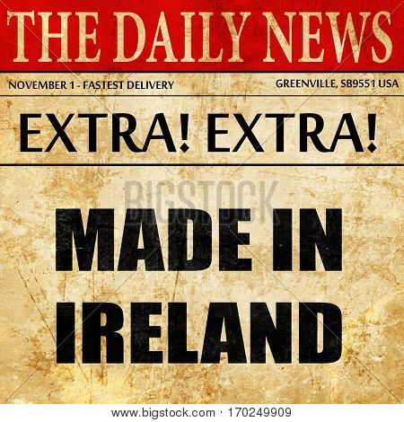 Made in ireland, newspaper article text