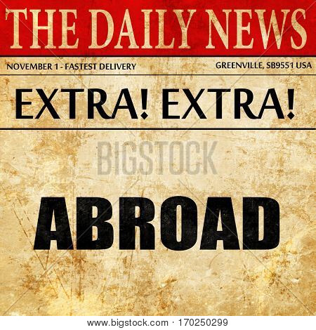 abroad, newspaper article text