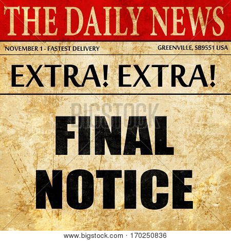 Final notice sign, newspaper article text