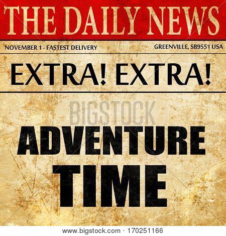 adventure time, newspaper article text