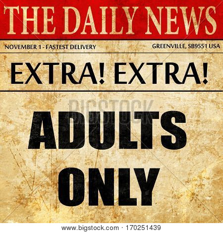adults only sign, newspaper article text