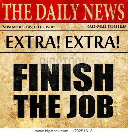finish the job, newspaper article text