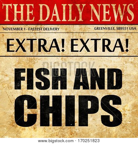 fish and chips, newspaper article text