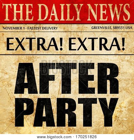 afterparty, newspaper article text