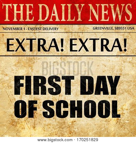 first day of school, newspaper article text
