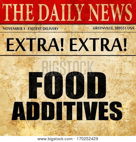 food additives, newspaper article text
