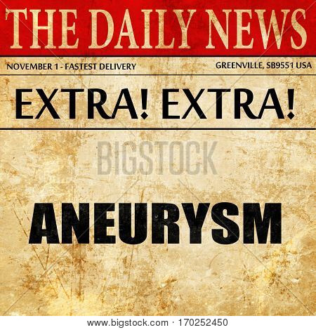 aneurysm, newspaper article text