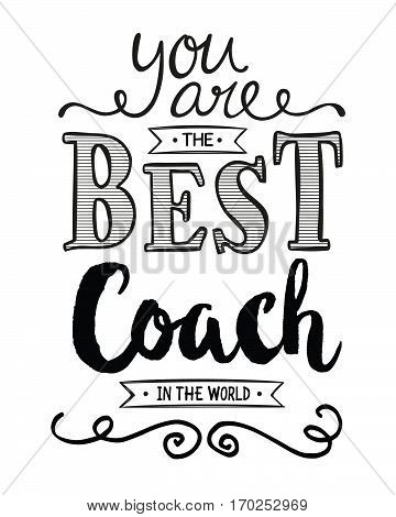 You are the Best Coach in the World Typography Art Design Printable Card